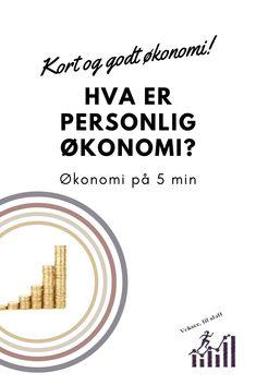 Kort og godt økonomi! Hva er personlig økonomi? #personligøkonomi #økonomi Tips, Blog, Blogging, Counseling