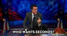 Happy Thanksgiving, from Stephen Colbert.