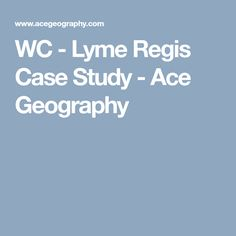 WC - Lyme Regis Case Study - Ace Geography
