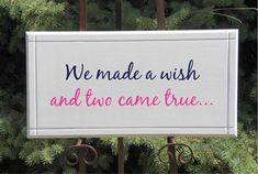 twin boy quotes | ... and two came true Solid Wood Sign Sinage 11x22 twins baby boy girl