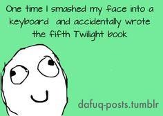 twilight...Hahahahahaha...