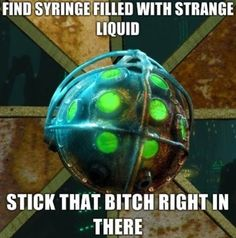 BioShock logic. find syringe filled with strange liquid... stick that bitch right in there