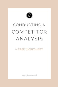 How to conduct a competitor analysis. This is a key element of your Marketing Plan!   (+ FREE worksheet)