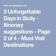 3 Unforgettable Days in Sicily - Itinerary suggestions - Page 2 of 4 - Must Visit Destinations
