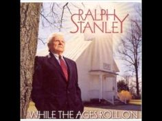 Ralph Stanley Gone Away With A Friend - YouTube