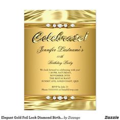 Elegant Gold Foil Look Diamond Birthday Party Card Elegant Gold Foil Look Diamond Birthday Party Gold woman's Girl. Invitation Formal. Use for any event invitation. Customize to change age and details. Customize with your own details and age. Template for Sweet 16, 16th, Quinceanera 15th, 18th, 20th, 21st, 30th, 40th, 50th, 60th, 70th, 80th, 90, 100th, Fabulous product for Adult Women, teen Girls, Zizzago created this design PLEASE NOTE all flat images! They Do NOT have real Glitter, Foil…