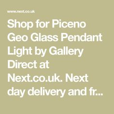 Shop for Piceno Geo Glass Pendant Light by Gallery Direct at Next.co.uk. Next day delivery and free returns to store. 1000s of products online. Buy Piceno Geo Glass Pendant Light by Gallery Direct now! Glass Pendant Light, Glass Pendants, Hallway Lamp, House Prices, Uk Online, Geo, Cleaning Wipes, Bulb, Delivery
