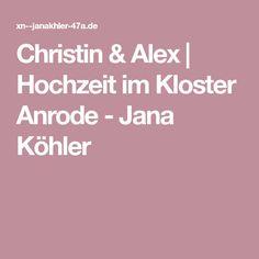 Christin & Alex | Hochzeit im Kloster Anrode - Jana Köhler