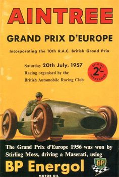 Aintree Grand Prix d'Europe incorporating the R. British Grand Prix Saturday July Racing organised by the British Automobile Racing Club. The Grand Prix d'Europe 1956 was won by Stirling Moss, driving a Maserati, using BP Energol motor oil. Audi, Porsche, British Grand Prix, Racing Events, Car Posters, Vintage Race Car, Classic Motors, How To Do Yoga, Motor Car