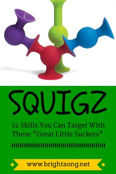 Squigz - fine motor toy that I would love to take home and play with!