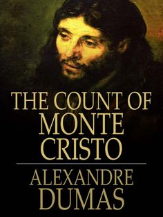 "Read ""The Count of Monte Cristo"" by Alexandre Dumas available from Rakuten Kobo. The Count of Monte Cristo is Alexandre Dumas' classic tale of revenge and adventure. The young sailor Dantes is fallacio. I Love Books, Great Books, Books To Read, Revenge Stories, Up Book, Classic Literature, Classic Books, Book Authors, Writers"