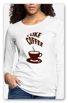 "T-SHIRT > EINE TASSE KAFFEE, MIT DEM TEXT ""I LIKE COFFEE""  TRAGE DAS T-SHIRT MIT STOLZ, EGAL OB DEIN LIEBLINGS KAFFEE CAPPUCCINO,  MILCHKAFFEE, KAFFEE LATTE ODER ESPRESSO. T SHIRT SELBER GESTALTEN, Trends, Pullover, Espresso, Graphic Sweatshirt, Sweatshirts, Sweaters, Fashion, Coffee Latte, Cup Of Coffee"