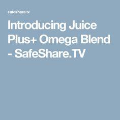 Introducing Juice Plus+ Omega Blend - SafeShare.TV