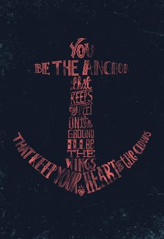 You be the anchor that keeps my feet on the ground... Art Print