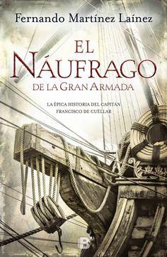 El náufrago de la Gran Armada, de Fernando Martínez Laínez - Editorial Ediciones B - Signatura N MAR nau - Código de barras: 3373331 - Enlace al catálogo: http://benasque.aragob.es/cgi-bin/abnetop?ACC=DOSEARCH&xsqf99=761367