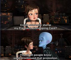 Megamind (Disney) (Dreamworks) this ea one of my absolute favorites!