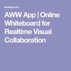 AWW App   Online Whiteboard for Realtime Visual Collaboration