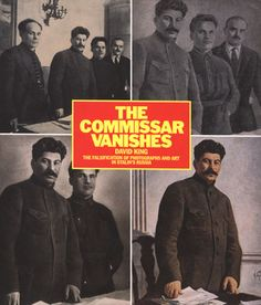 The Commissar Vanishes : The Falsification of Photographs and Art in Stalin's Russia / David King ; preface by Stephen F. photographs from the David King collection. New York : Metropolitan Books, Looking For Alaska Quotes, New Books, Good Books, Donald Trump Quotes, In Soviet Russia, John Green Quotes, Political Books, Joseph Stalin
