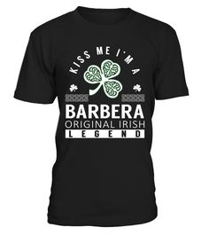 Kiss Me I am a BARBERA Original Irish Legend  barber shirt, barber mug, barber gifts, barber quotes funny #barber #hoodie #ideas #image #photo #shirt #tshirt #sweatshirt #tee #gift #perfectgift #birthday #Christmas