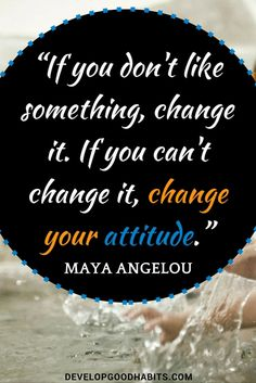 HABIT CHANGE QUOTE: If you don't like something, change it. If you can't change it, change your attitude. | Success quotes | Life Quotes |Best Quotes |Change quotes