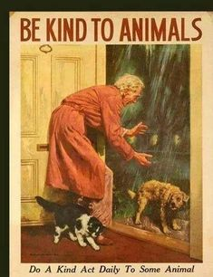 7 Vintage Posters That Prove Kindness To Animals Isn't A New Idea Community Post: 7 Vintage Posters That Prove Kindness To Animals Isn't A New… Amor Animal, Mundo Animal, Kindness To Animals, Animals And Pets, Cute Animals, Animal Society, Stop Animal Cruelty, Tier Fotos, Animal Rights