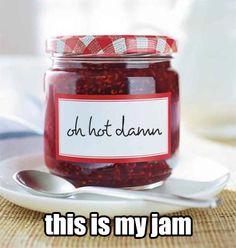 laugh, gift ideas, funni, homemade jams, pepper jelly, hot damn this is my jam, neighbor christmas gifts, joke, the jam