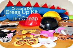 Dress up kits- Homemade Costumes would be a good idea for Halloween too