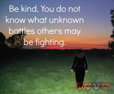 """A silhouette of a girl walking towards a sunset: """"Be kind. You do not know what unknown battles others may be fighting"""" Read Later, Blog Love, Uplifting Quotes, Law Of Attraction, Inspire Me, Make Me Smile, Lifestyle Blog, Spirituality, Walking"""