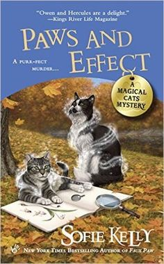 Paws and Effect (A Magical Cats Mystery, #8) (Sofie Kelly)