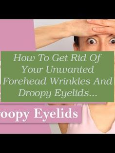 Forehead wrinkles are a reality for most of us; they have age or genetics. Unfortunately, forehead wrinkles are permanent as the name indicated, howev... Droopy Eyelids, Best Eye Cream, Facial Muscles, Eye Wrinkle, Best Foundation, Prevent Wrinkles, Organic Beauty, Cool Eyes, Genetics