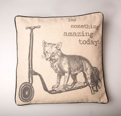DO SOMETHING AMAZING TODAY FOX ON SCOOTER CUSHION SASSE & BELLE SCATTER CUSHIONS
