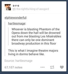 Me, except with Hamilton. Or Newsies, because that's also aggressive and I need to show dominance.