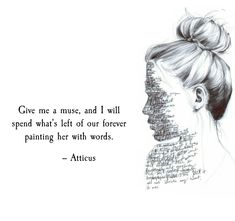 """""""Muse"""" - I have met my muse, but she is not one of the nine, but the only."""