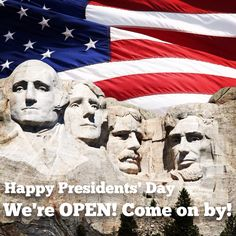 Happy Presidents' Day!! We are open!!