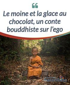 Le moine et la glace au chocolat, un conte bouddhiste sur l'ego Bien souvent, les gens #considèrent l'ego comme étant la cause de l'orgueil ou de la #souffrance qu'une personne peut ressentir face à une #situation non désirée. #Livres