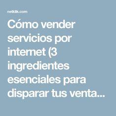 Cómo vender servicios por internet (3 ingredientes esenciales para disparar tus ventas) - Estrategias de Marketing Digital