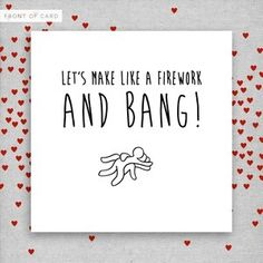 Image of Let's make like a firework and bang! Valentines card - The Naughty Little Card Shop