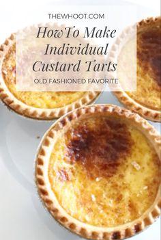 Best Individual Custard Tarts Recipe - The WHOot Egg Custard Tart Recipe, Tarts Recipe, Custard Desserts, Delicious Desserts, Yummy Food, Custard Recipes, Pastry Recipes, Mini Pie Recipes, Cheesecake Recipes