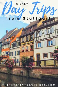 Stuttgart, Germany is in a great location for so many awesome day trips! Check out these 6 easy day trips from Stuttgart. #Stuttgart #Germany #daytrip #Esslingen #Ludwigsburg #Heidleberg #Tuebingen #Colmar #France #Luxembourg #travel