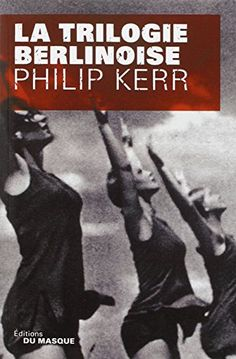 TRILOGIE BERLINOISE N.E. (LA) (PLAR) de PHILIP KERR http://www.amazon.ca/dp/2702433332/ref=cm_sw_r_pi_dp_.az3ub0E7ZQ4A