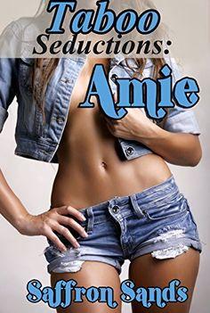 #Erotica #Taboo Seductions: Amie by Saffron Sands, http://www.amazon.com/dp/B00STZT662/ref=cm_sw_r_pi_dp_zXc1ub1Z04K30