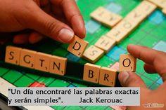 Este enlace que propone Jack Kerouac entre las palabras adecuadas y su ser simples es una invitación a buscar los vocablos justos y precisos para diseñar conversaciones posibilitantes y enriquecedo...