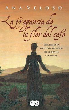 El universo de los libros: La fragancia de la flor del  café (Ana Veloso)