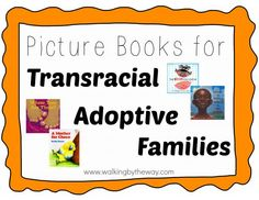 Picture Books for Transracial Adoptive Families | Walking by the Way