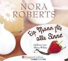 """""""Ein Mann für alle Sinne"""" von Nora Roberts   Gelesen von Elena Wilms   Ab dem 13.01. auch als Hörbuch erhältlich!"""