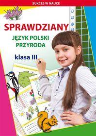 Sprawdziany. Język polski, przyroda. Klasa III-Guzowska Beata, Kowalska Iwona
