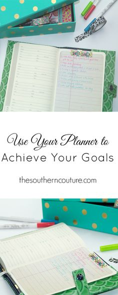 We all set new goals, but most of us don't end up achieving them. When we write them down, the goals become more real and are more likely to be achieved. Get tips from thesoutherncouture.com to help you use your planner to hold you accountable and get things done.