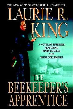 "The Beekeeper's Apprentice by Laurie E. King Of all of the ""post-Conan Doyle"" Sherlock Holmes writers I like Laurie King the best. Late in Holmes' life a new set of adventures with a new side-kick, the precocious Mary Russell. Good Books, Books To Read, My Books, Sherlock Holmes Series, King Book, Summer Reading Lists, Mystery Novels, Bee Keeping, Book Authors"