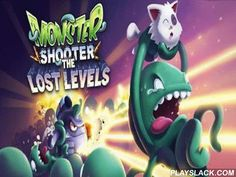 Monster Shooter. The Lost Levels  Android Game - playslack.com , Monster Shooter: Lost levels - a protraction of a poem shooter. Events are created  on one of planets of our Universe, where funny states having lukewarm sensitivities to animals live. But once on this planet travelers moved to fly and to take a placental. And probably didn t stop, until they decided to take a dwelling kitten that with feeling slept on the possessor. It became the biggest nonaccomplishment in their being and…