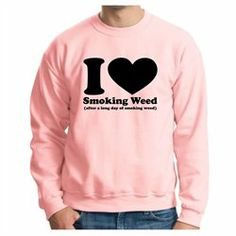 #ThisWear                 #ApparelTops              #Love #Smoking #Weed #After #Long #Smoking #Weed #Crewneck #Sweatshirt        Love Smoking Weed After a Long Day of Smoking Weed Crewneck Sweatshirt                                  http://www.snaproduct.com/product.aspx?PID=8053600